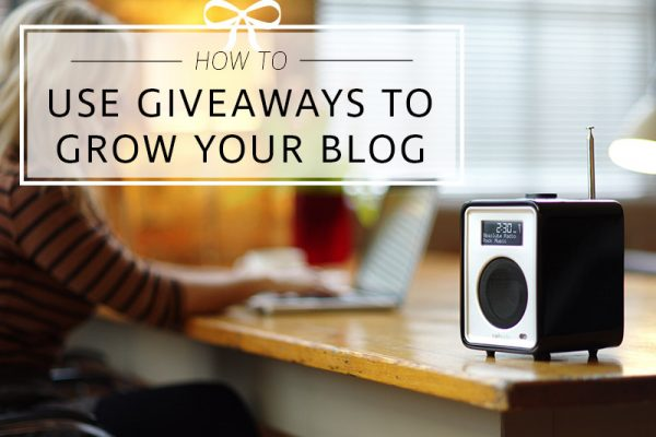 How to Use Giveaways to Grow Your Blog